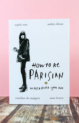 How-To-Be-Parisian-Wherever